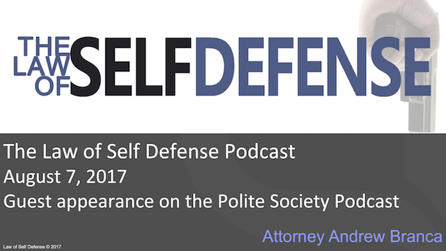 Law of Self Defense Podcast: August 7, 2017