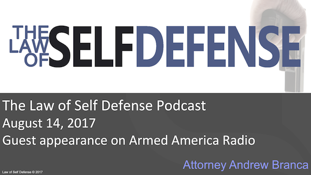Law of Self Defense Podcast: August 14, 2017