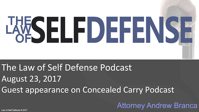 Law of Self Defense Podcast: August 23, 2017