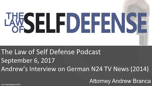 Law of Self Defense Podcast: September 6, 2017