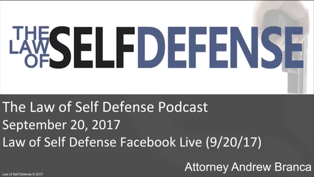 Law of Self Defense Podcast: September 20, 2017