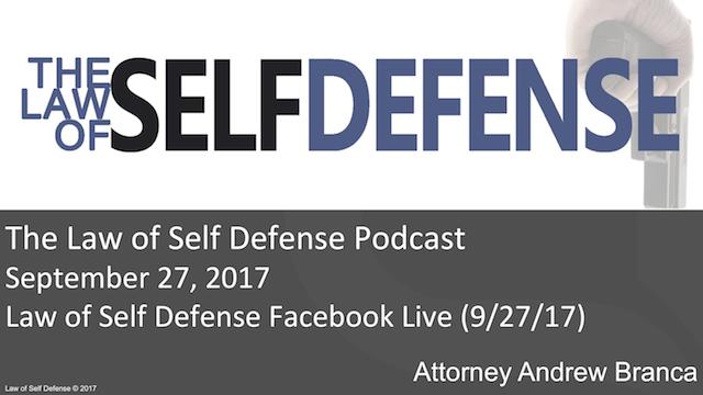 Law of Self Defense Podcast: September 27, 2017