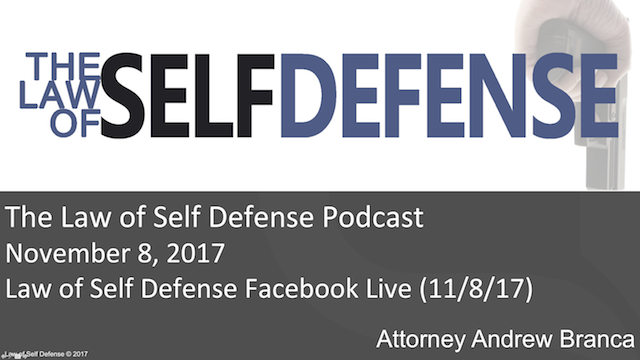 Law of Self Defense Podcast: November 8, 2017